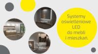 Systemu oświetleniowe LED do mebli i mieszkań od Design Light